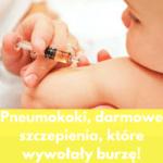 Pneumokoki darmowe szczepienia , które wywołały burzę!