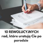 Przed porodem rewolucyjna lista 10 rzeczy do zrobienia!