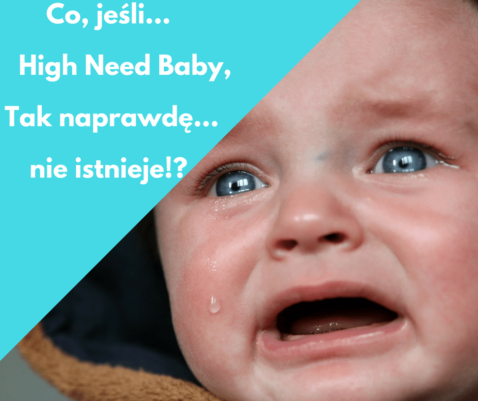 High Need Baby, co jeśli