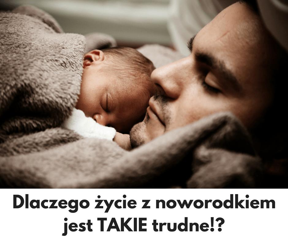 TOP 5! Dlaczego życie z noworodkiem, jest trudne ?
