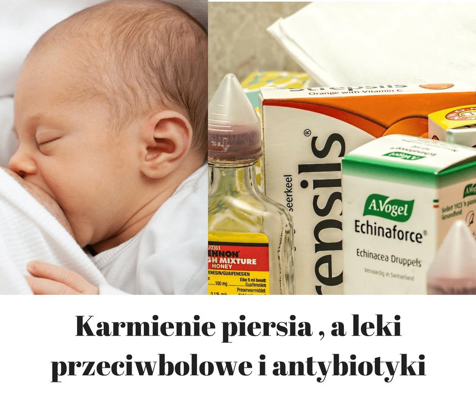 Karmienie piersią, a leki przeciwbólowe i antybiotyki