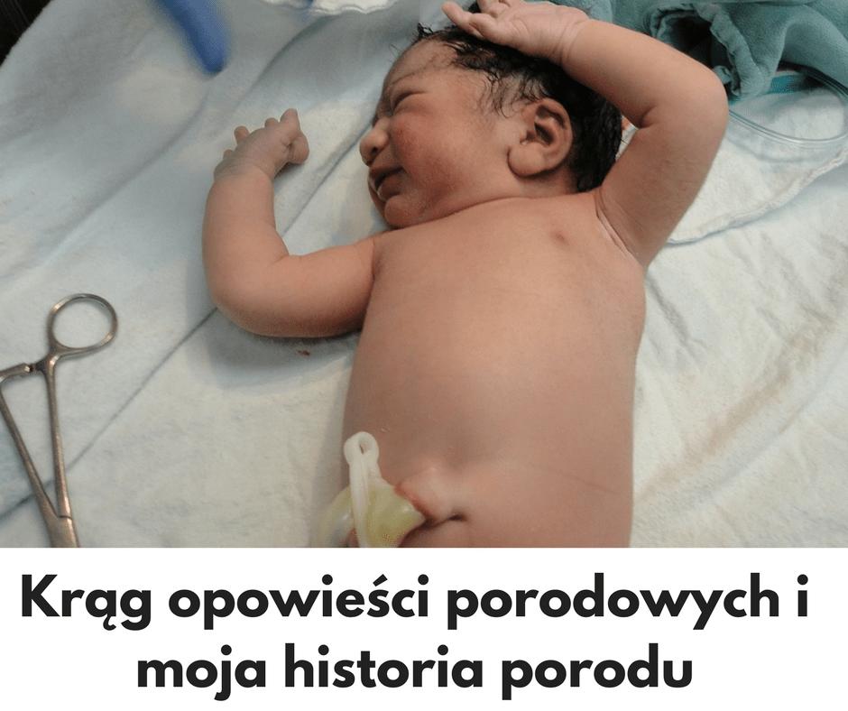 Krąg opowieści porodowych i historia mojego porodu cz.1